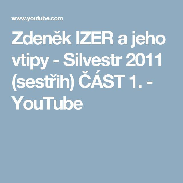 Zdeněk IZER a jeho vtipy - Silvestr 2011 (sestřih) ČÁST 1. - YouTube
