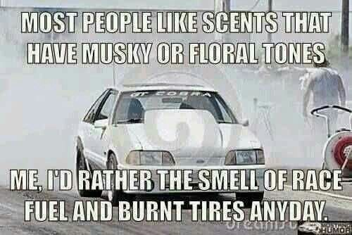 Damn straight!! Wish I could bottle the way my mustang smells...I'd wear it all the time!