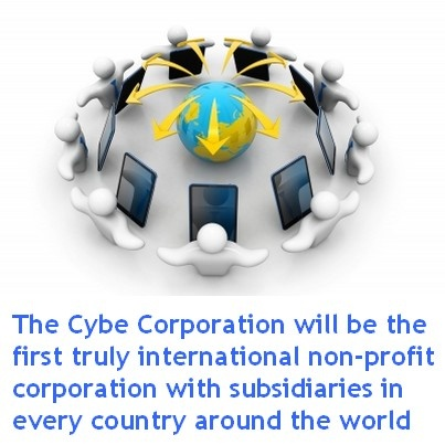 The world headquarters of the Cybe Corporation will be set up in Australia. Subsidiaries in every country, registered as local non-profit organizations, will convey the opinions and wishes of their fellow citizens to the Board of Directors.  For more information: http://www.technetics.com.au/