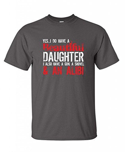 Yes I Do Have A Daughter A Gun Shovel Gift Dad Fathers Day T-Shirt L Charcoal