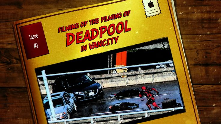 DEADPOOL Movie - Action Shots from the Filming in Vancouver