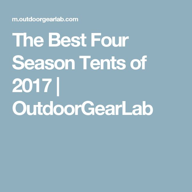 The Best Four Season Tents of 2017   OutdoorGearLab