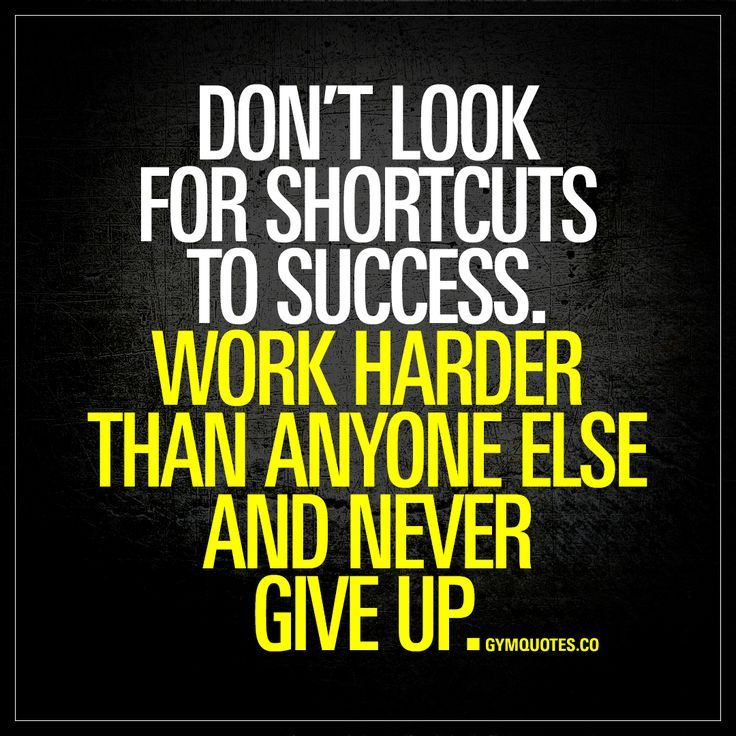 "Awesome Success quotes: ""Don't look for shortcuts to success. Work harder than anyone else and never give up."" - There are no shortcuts to succe... Check more at http://pinit.top/quotes/success-quotes-dont-look-for-shortcuts-to-success-work-harder-than-anyone-else-and-never-give-up-there-are-no-shortcuts-to-succe/"