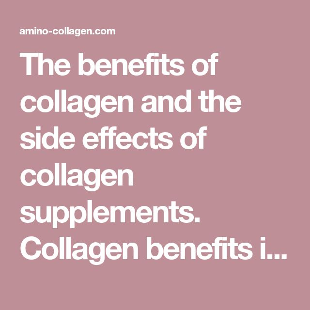 The benefits of collagen and the side effects of collagen supplements. Collagen benefits include firmer skin, less wrinkle formation. Side effects are limited with supplements.