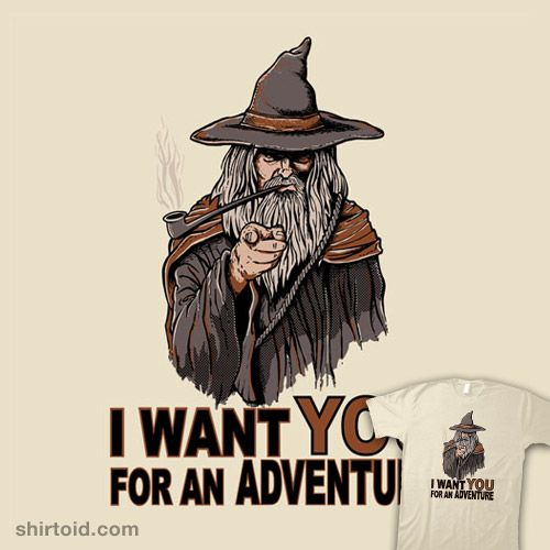 I Want You For An Adventure #Gandalf #TheLordoftheRings #TheHobbit