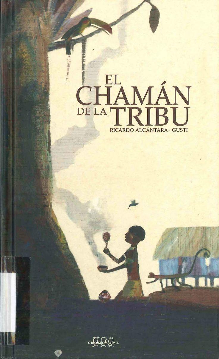 El chamán de la tribu de Ricardo Alcántara; ilustraciones de Gusti. Publicado por Cromosoma, 2007