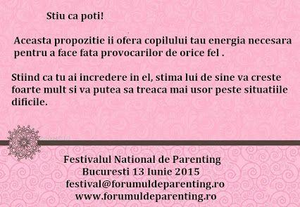#FestivalulNationaldeParenting #MirelaHorumba #NancyBuck     Stiu ca poti!  Aceasta propozitie ii ofera copilului tau energia necesara pentru a face fata provocarilor de orice fel.  Stiind ca tu ai incredere in el, stima lui de sine va creste foarte mult si va putea sa treaca mai usor peste situatiile dificile.