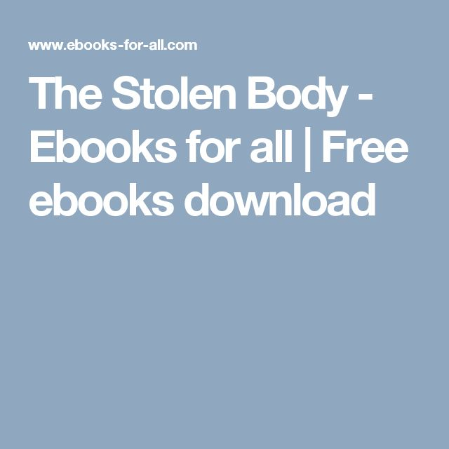 The Stolen Body - Ebooks for all | Free ebooks download