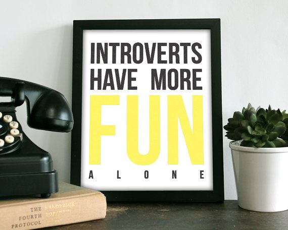 Introverts have more fun alone. Socially awkward printable art print - digital download from Kat French Design on etsy.