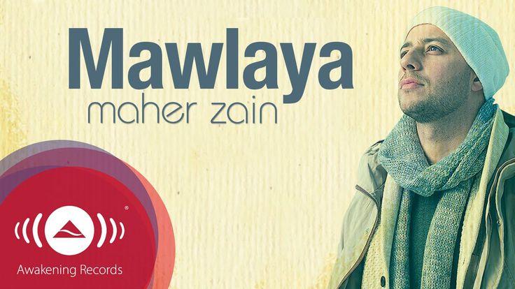 Maher Zain - Mawlaya   Official Lyric Video
