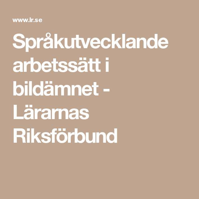 Föreläsning om bildspråk, språkutvecklande arbetssätt i bildämnet - Skolforum 2017 Lärarnas Riksförbund