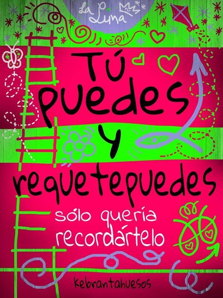Tu puedes y requetepuedes, solo quería recordártelo. *༺✿ƬⱤღ http://www.pinterest.com/teretegui/✿༻