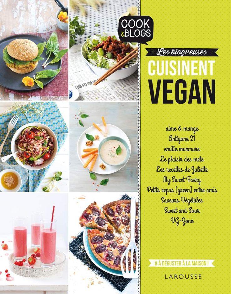 """""""Les Blogueuses Cuisinent Vegan"""" ~ Aux éditions Larousse Cuisine"""