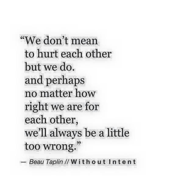 Why Do We Hurt Each Other Quotes