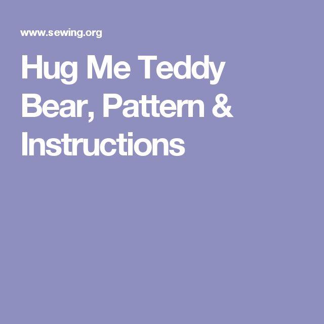 Hug Me Teddy Bear, Pattern & Instructions