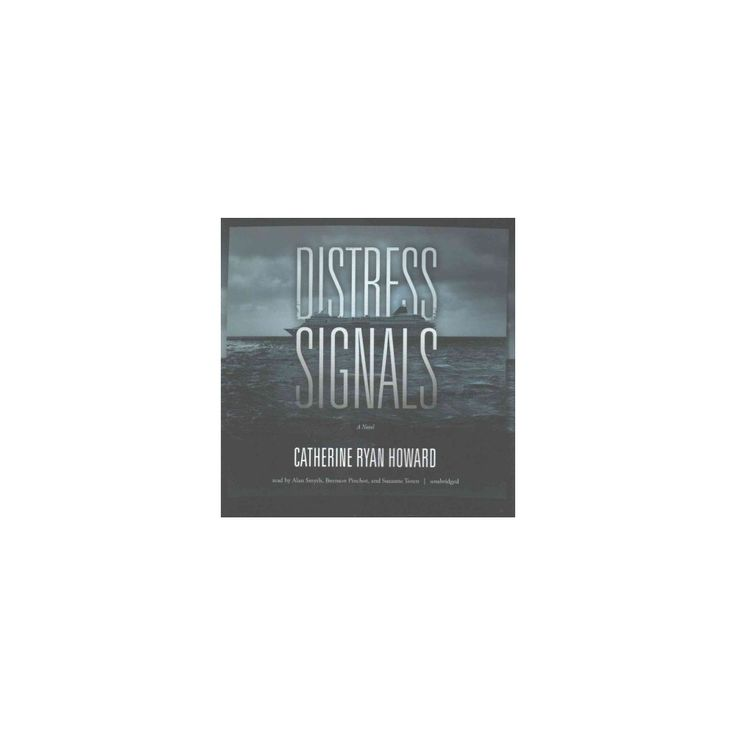 Distress Signals (Unabridged) (CD/Spoken Word) (Catherine Ryan Howard)