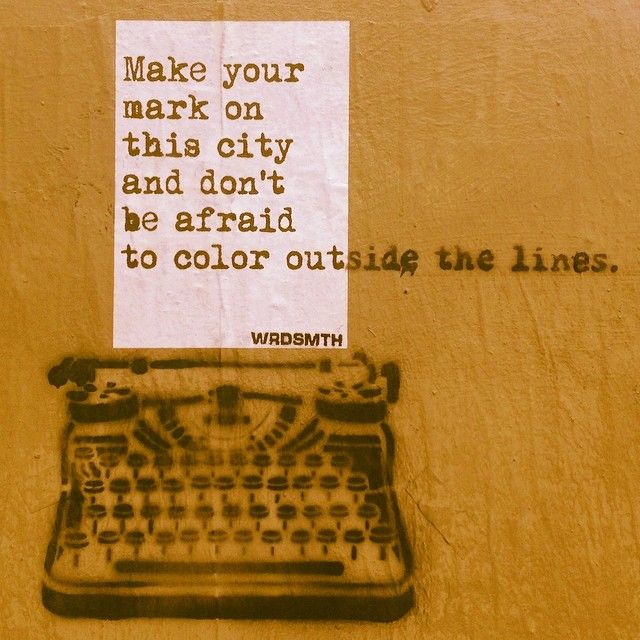 "Street art | Mural ""Make your mark on this city and don't be afraid to color outside the lines."" (Los Angeles, USA) by WRDSMTH"
