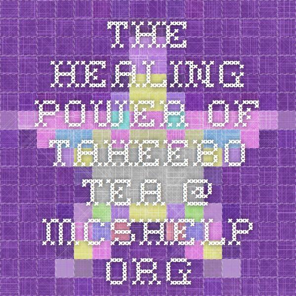 The Healing Power of Taheebo Tea @ MCShelp.org