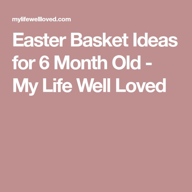 The 25 best 6 month old gifts ideas on pinterest baby christmas easter basket ideas for 6 month old negle Images