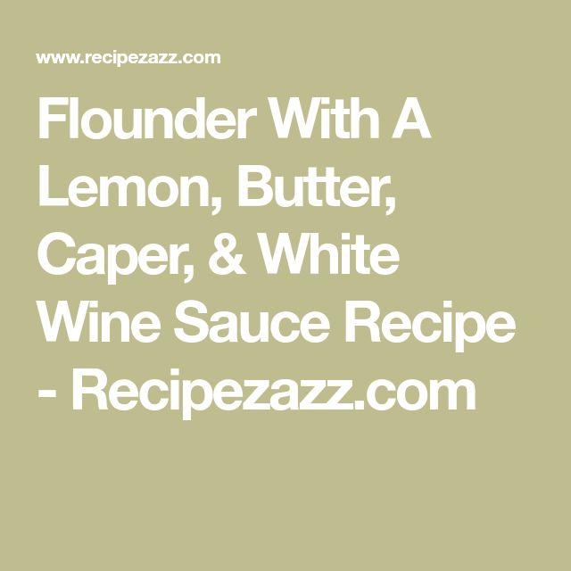 Flounder With A Lemon, Butter, Caper, & White Wine Sauce Recipe - Recipezazz.com