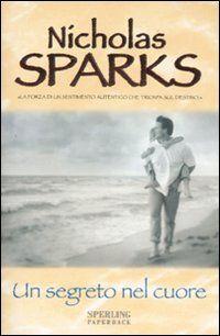 Un segreto nel cuore - Nicholas Sparks - 54 recensioni su Anobii