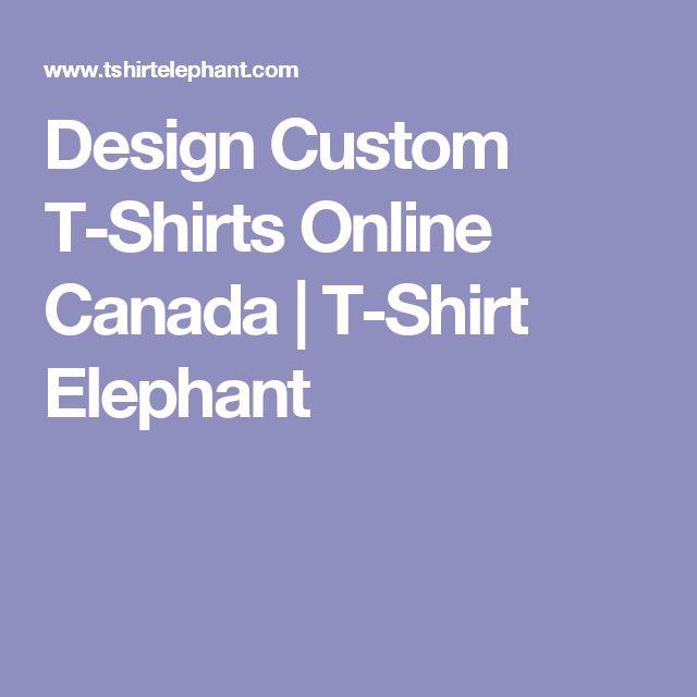 Design Custom T-Shirts Online Canada   T-Shirt Elephant