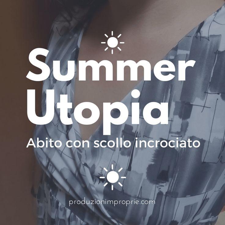 Summer-utopia: il vestito estivo inutile - Tutorial abito con scollo incrociato