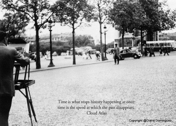 Cloud Atlas Quote - Times is What Stops History Print 5x7 Black and White Fine Art Photography Paris, vintage, street photography via Etsy