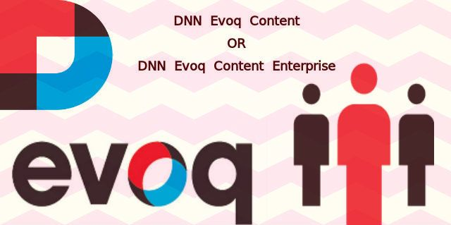 Should your business upgrade to DNN Evoq Content or DNN Evoq Content Enterprise?