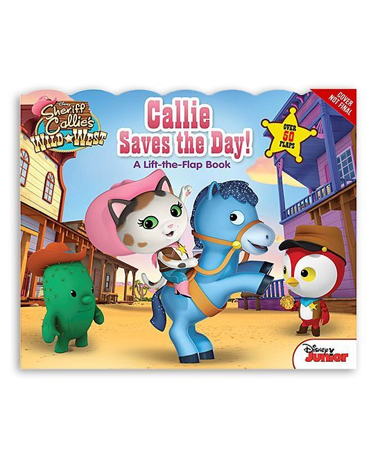 Sheriff Callie's Wild West Callie Saves the Day! Board Book
