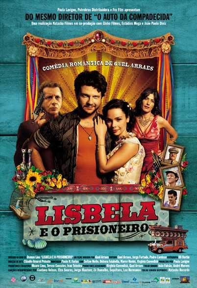 Lisbela e o Prisioneiro • 2003 • Direção: Guel Arraes • Elenco: Seiton Mello, Débora Falabella, Marco Nanini • Gênero: Comédia Romântica