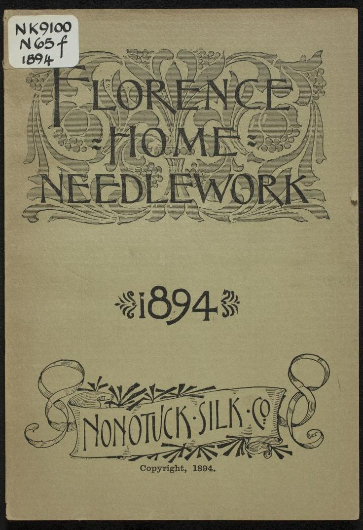"""""""Florence Home Needle-Work 1894"""" by: Nonotuck Silk Company (1894) 