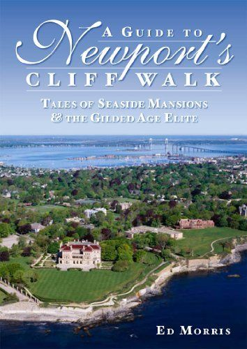 A Guide to Newport's Cliff Walk (RI): Tales of Seaside Mansions and the Gilded Age Elite, http://www.amazon.com/dp/B008OYT95Q/ref=cm_sw_r_pi_awdm_reanub165NARW