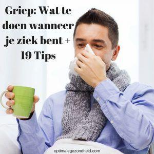 Griep: Wat te doen wanneer je ziek bent + 19 Tips