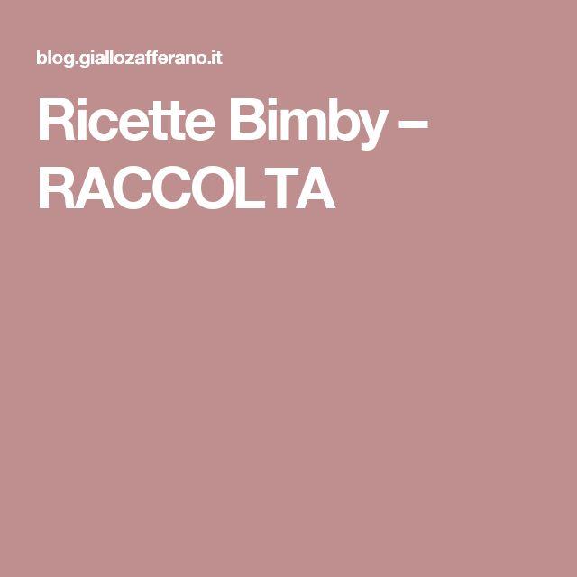 Ricette Bimby – RACCOLTA
