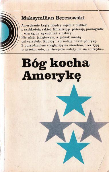 Bóg kocha Amerykę / God loves America  | 1977 r. | okładka i opracowanie graficzne / cover design: Tytus Walczak