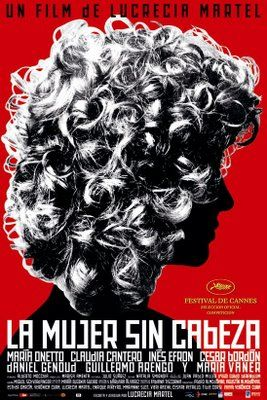 The Headless Woman (Lucrecia Martel, 2008), an Argentine psychological drama about a dentist who suffers memory loss during a car accident, a metaphor for wider social and political issues. Find this at 791.43782 HEA