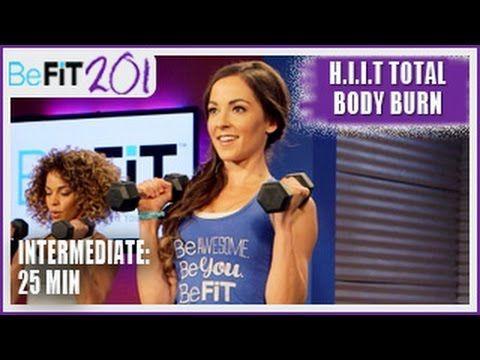 BeFiT 201: 25 Min HIIT Total Body Burn Workout | Intermediate- Courtney ...