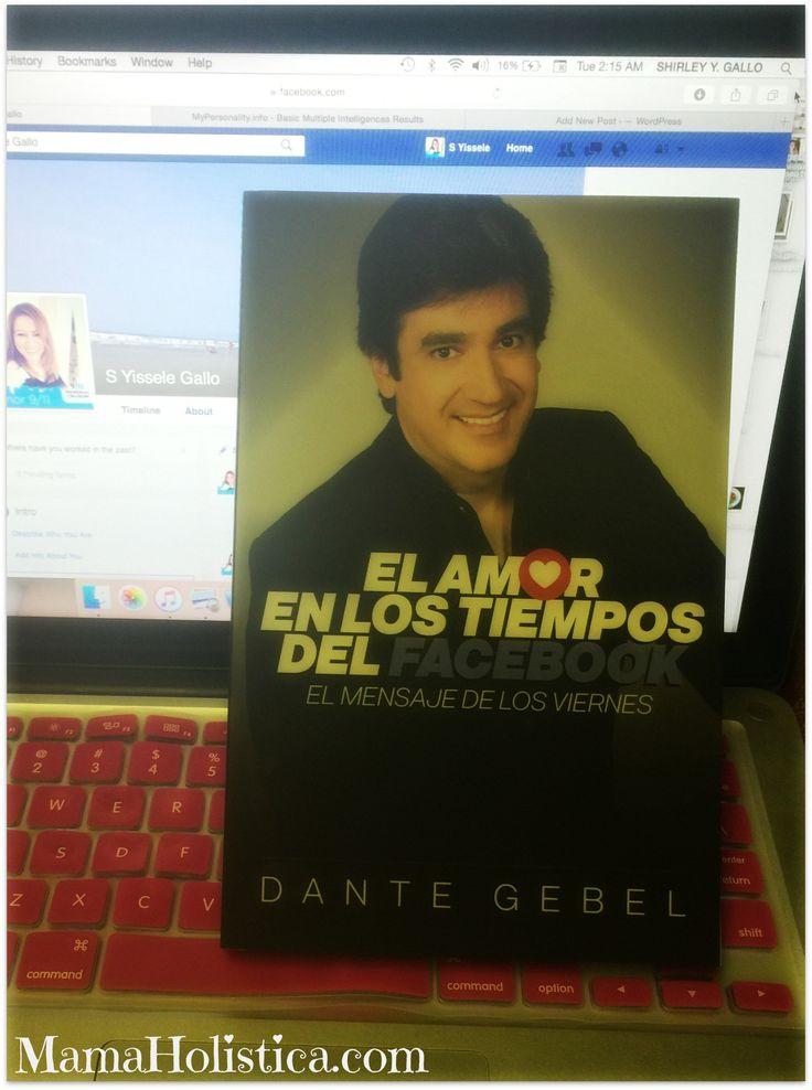 """#Libro """"El Amor en los Tiempos del Facebook"""" por Dante Gebel #mamaholistica…"""