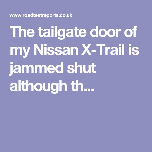 11 best 05 nissan x trail troubleshooting repair images on the tailgate door of my nissan x trail is jammed shut although th fandeluxe Gallery