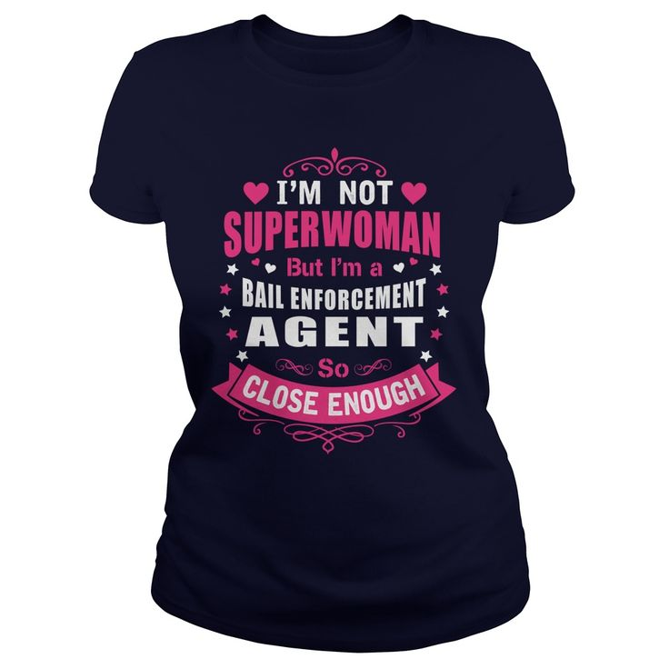 BAIL ENFORCEMENT AGENT I'm Not Superwoman But I'm A So Close Enough T-Shirts…