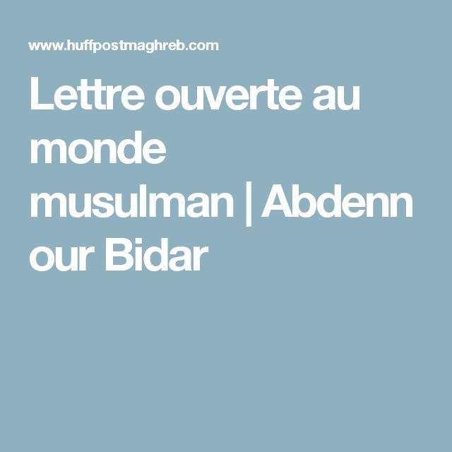 Lettre ouverte au monde musulman|Abdennour Bidar