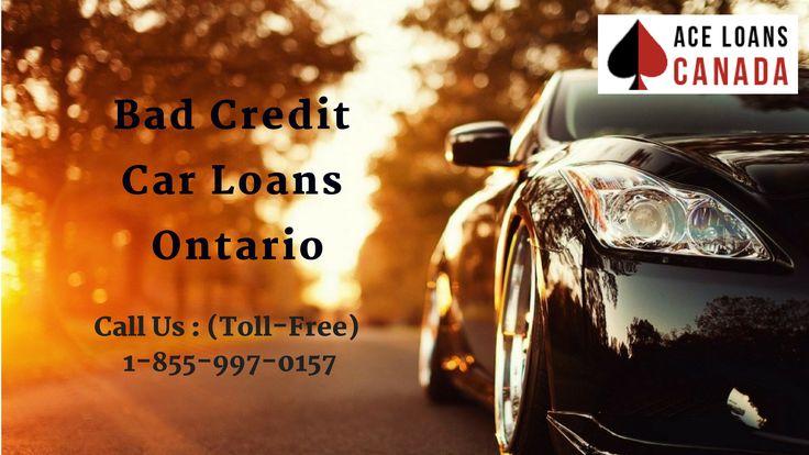 Bad Credit Car Loans Ontario Canada Get Instant Approval Bad Credit Car Loan Car Loans Credit Cars