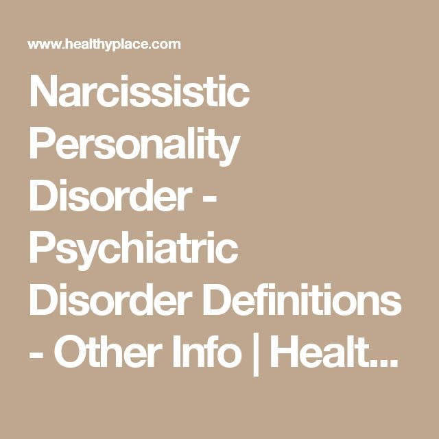 Narcissistic Personality Disorder - Psychiatric Disorder Definitions - Other Info | HealthyPlace