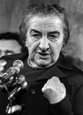 """Let me tell you the one thing I have against Moses. He took us forty years into the desert in order to bring us to the one place in the Middle East that has no oil!""   - Golda Meir"