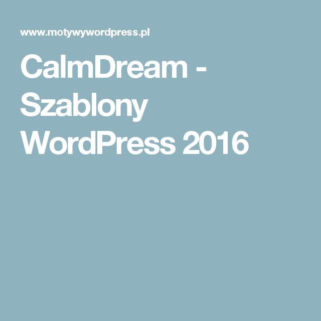 CalmDream - Szablony WordPress 2016