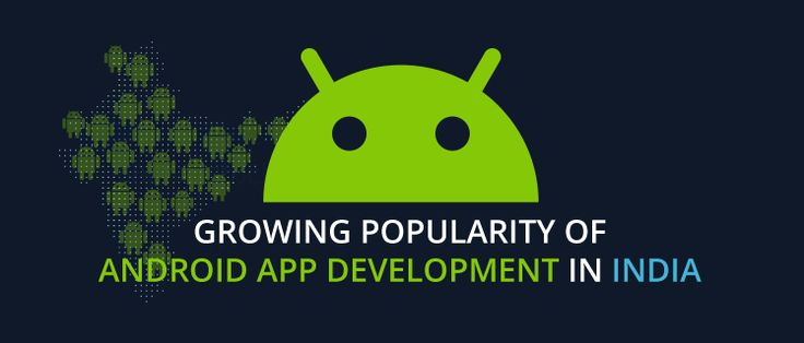Growing Popularity of #Android #AppDevelopment in India