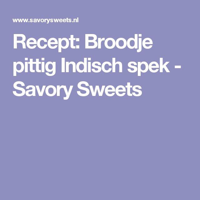 Recept: Broodje pittig Indisch spek - Savory Sweets