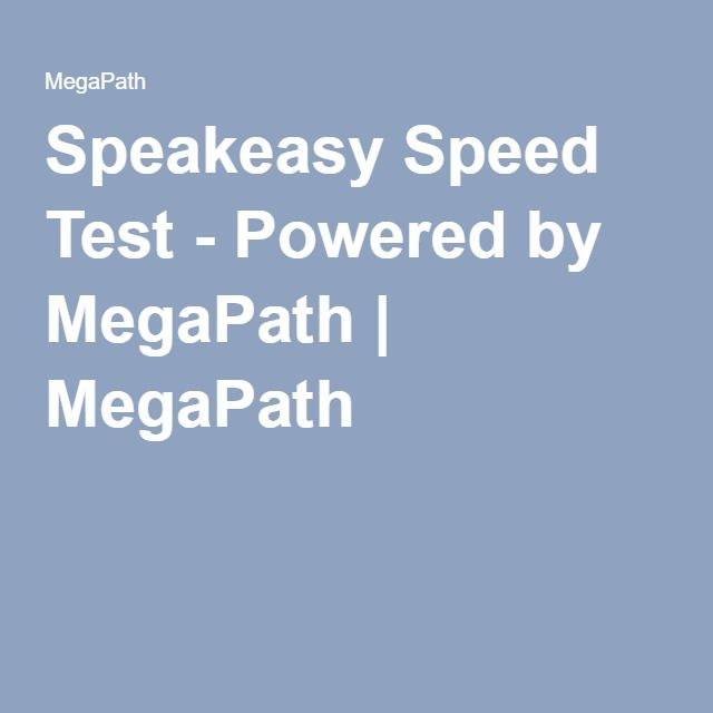 Speakeasy Speed Test - Powered by MegaPath | MegaPath