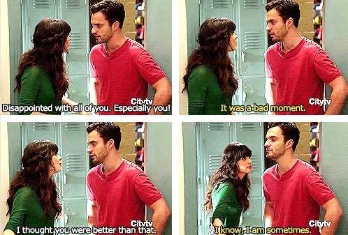 "new girl > Nick and Jess> ""I know, I am sometimes"" lol"